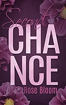 Second Chance (Chance Reihe 1) von [Bloom, Rose]