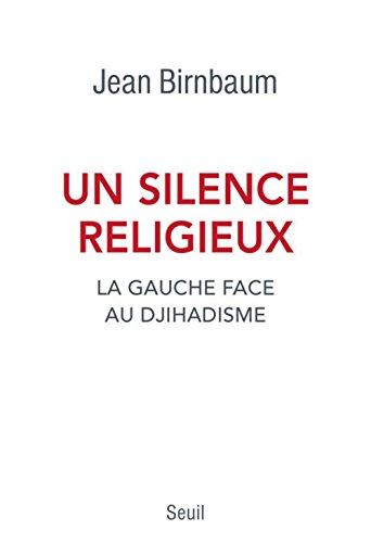 Un silence religieux. La gauche face au djihadisme