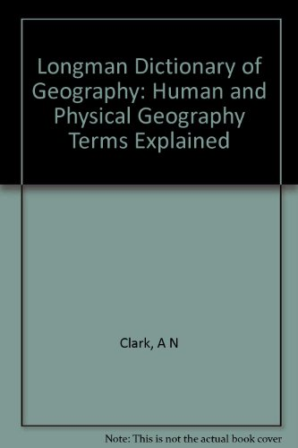 Longman Dictionary of Geography: Human and Physical Cased - New Edition: Human and Physical Geography Terms Explained