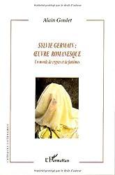 Sylvie Germain : oeuvre romanesque : Un monde de cryptes et de fantômes