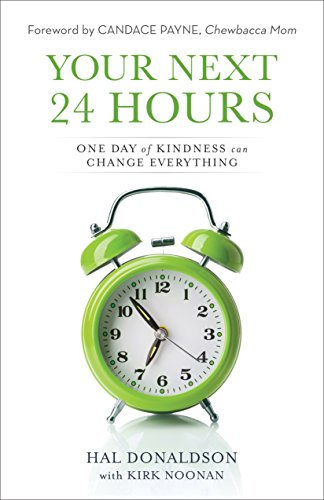 Your Next 24 Hours: One Day of Kindness Can Change ...