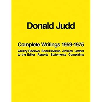Donald Judd : Complete Writings 1959-1975