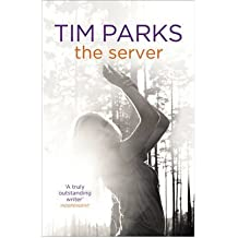 TheServer by Parks, Tim ( Author ) ON May-10-2012, Hardback