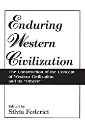 Enduring Western Civilization: The Construction of the Concept of Western Civilization and Its Others by Silvia Federici (1995-10-24)
