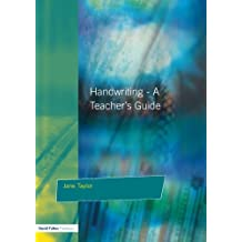Handwriting: A Teacher's Guide - Multisensory Approaches to Assessing and Improving Handwriting Skills
