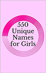 550 Unique Names for Girls (English Edition)