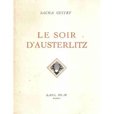 Sacha Guitry. Le Soir d'Austerlitz : . Illustrations de Valentin Le Campion