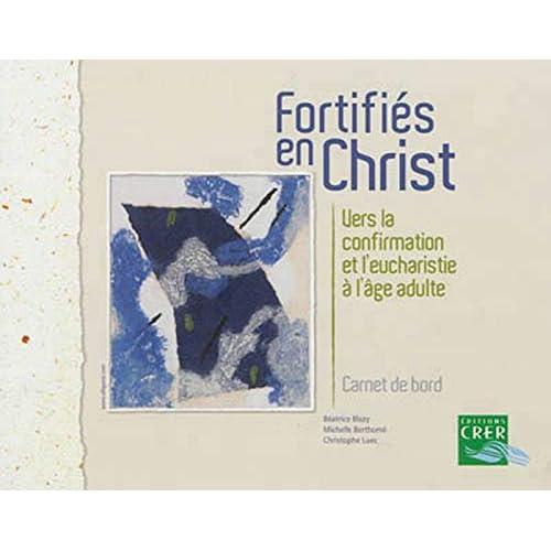 FORTIFIÉS EN CHRIST - CARNET DE BORD - ED. CRER-BAYARD