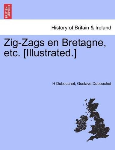 Zig-Zags En Bretagne, Etc. [Illustrated.] par H Dubouchet