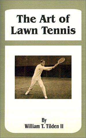 The Art of Lawn Tennis by William T. Tilden (2001-07-01) par William T. Tilden