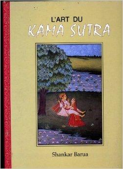 L'ART DU KAMA SUTRA de SHANKAR BARUA ( 1995 )