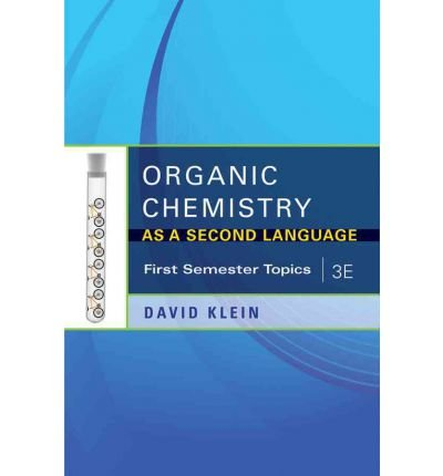 [( Organic Chemistry as a Second Language: First Semester Topics By Klein, David R ( Author ) Paperback Jul - 2011)] Paperback