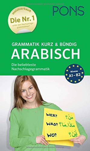 PONS Grammatik kurz und bündig Arabisch: Einfach, verständlich, übersichtlich
