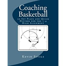 Coaching Basketball: 30 Set Plays and Quick Hitters for the 1-4 High Alignment (Volume 3) by Kevin Sivils (2013-01-23)
