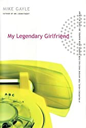 My Legendary Girlfriend by Mike Gayle (2002-06-18)