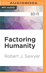 Factoring Humanity by Robert J. Sawyer (2016-05-17)