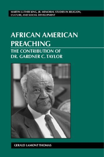 African American Preaching: The Contribution of Dr. Gardner C. Taylor (Martin Luther King, Jr. Memorial Studies in Religion, Culture, and Social Development) by Thomas, Gerald Lamont (2004) Paperback