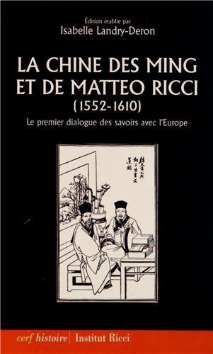 La Chine des Ming et de Matteo Ricci (1552-1610) : Le premier dialogue des savoirs avec l'Europe