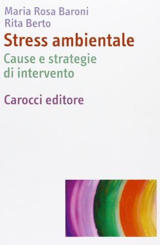 Stress ambientale. Cause e strategie di intervento
