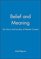 Belief and Meaning: The Unity and Locality of Mental Content by Akeel Bilgrami (1995-01-09)