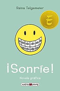 ¡Sonríe! par Raina Telgemeier