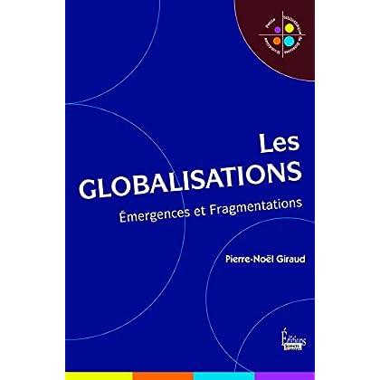 Les globalisations - Emergences et Fragmentations