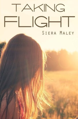 Taking Flight by Siera Maley (2015-03-26)