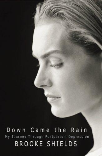 Down Came the Rain: My Journey Through Postpartum Depression (English Edition)