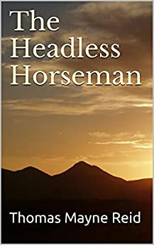 The Headless Horseman (English Edition) de [Reid, Mayne]