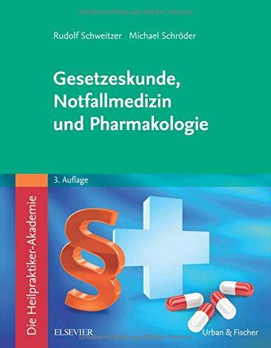 Die Heilpraktiker-Akademie. Gesetzeskunde, Notfallmedizin und Pharmakologie: Mit Zugang zur Medizinwelt