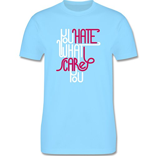 Statement Shirts - Lettering you hate what scares you - Herren Premium T-Shirt Hellblau
