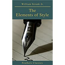 The Elements of Style ( 4th Edition) (Feathers Classics) (English Edition)