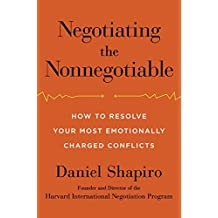Negotiating the Nonnegotiable by Daniel Shapiro (2016-04-19)