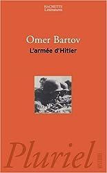 L'armée d'Hitler : La Wehrmacht, les nazis et la guerre