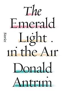 The Emerald Light in the Air: Stories von [Antrim, Donald]