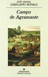 Campo de Agramante: 130 par  José Manuel Caballero Bonald
