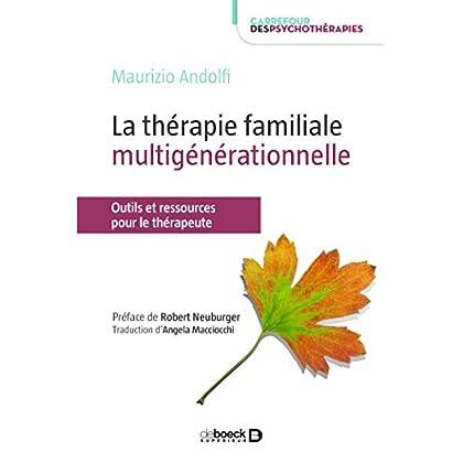 La thérapie familiale multigénérationnelle : Outils pour le thérapeute (Carrefour des psychothérapies)