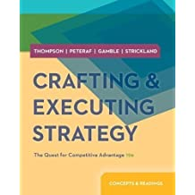 Crafting and Executing Strategy: Concepts and Readings by Thompson, Arthur, Strickland III, A. J., Gamble, John (2013) Paperback