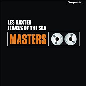 Jewels of the Sea (Titillating Orchestrations for Listening and Loving)