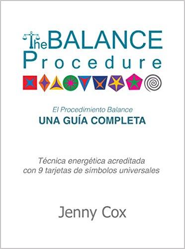 El Procedimiento Balance UNA GUÍA COMPLETA: Técnica energética acreditada con 9 tarjetas de símbolos universales por Jenny Cox