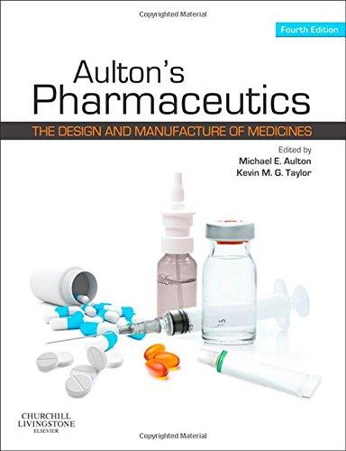 Aulton's Pharmaceutics: The Design and Manufacture of Medicines, 4e
