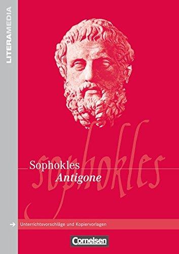 Literamedia: Antigone: Handreichungen für den Unterricht. Unterrichtsvorschläge und Kopiervorlagen