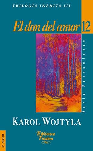 Trilogía inédita de Juan Pablo II: El don del amor: 3 (Biblioteca Palabra) por Karol Wojtyla