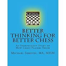 By Serovey, MR Michael Robert [ Better Thinking for Better Chess ] [ BETTER THINKING FOR BETTER CHESS ] Sep - 2012 { Paperback }