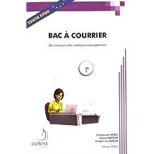 Bac à courrier des concours des institutions européennes : Une méthodologie et un exercice avec corrigé