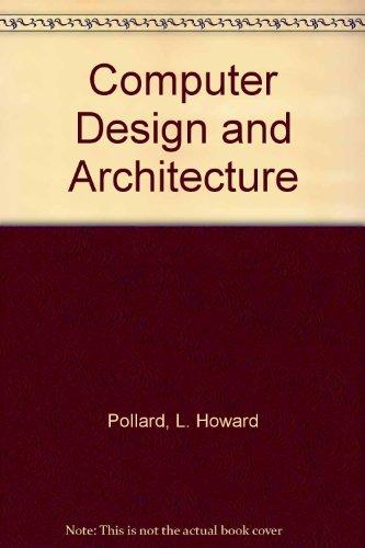 Computer Design and Architecture por L.Howard Pollard