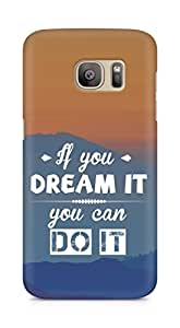 Amez If you can Dream it You can do it Back Cover For Samsung Galaxy S7 Edge