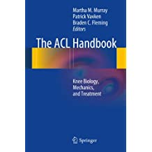 The ACL Handbook: Knee Biology, Mechanics, and Treatment