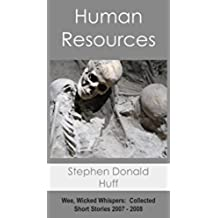 Human Resources: Wee, Wicked Whispers:  Collected Short Stories 2007 - 2008 (English Edition)