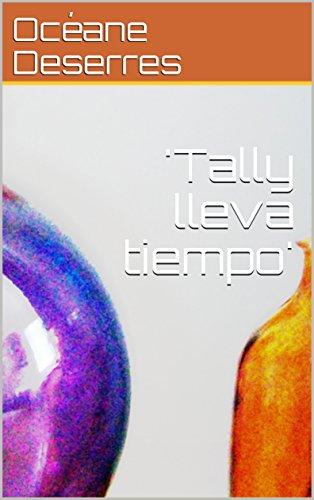 'Tally lleva tiempo'